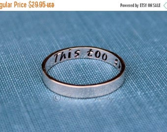 SALE SALE SALE This Too Shall Pass Ring, Silver Ring, Stacker ring, Stacking Stackable Ring, Deployment Jewelry, jewelry, bible verse ring,