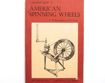 American Spinning Wheels A Pictorial Guide by D. Pennington and M. Taylor