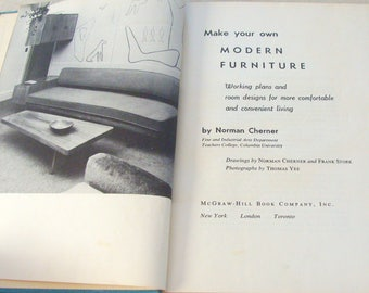1951 Make Your Own Modern Furniture, Working Plands & Room Designs for More Comfortable Living 1st Ed.