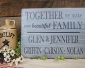 Personalized Family Sign TOGETHER We Make one Beautiful FAMILY -  Rustic Mom and Dad Sign Complete with Kids Names - Wonderful Adoption Gift