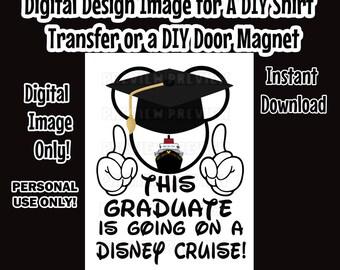 Printable Graduate Going to Disney Shirt Transfer Graduate Shirt Iron On DIY Disney Cruise shirts - Graduate Going on Disney Cruise Shirt