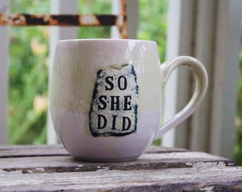 "Mantra Mug ""So She Did"" in Pink Lemonade"