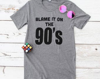 Blame It On The 90s