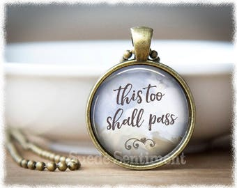 This Too Shall Pass Necklace • Inspirational Jewelry • Support Jewelry • Strength Necklace • Inspirational Quote Jewelry