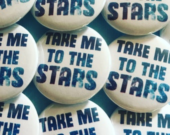 Take Me To The Stars Pinback Button, Star Button, Fridge Magnet, Boho Buttons, Backpack Pin, Astronomy Pin, Science Button, Nerd Pins, Cute