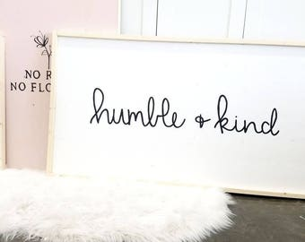 XL simple humble and kind black and white wooden sign