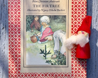 The Fir Tree, 1970 Sweet Book, Christmas Tale, Hans Christian Andersen, Nancy Eckholm Burkert, Hardcover Dustjacket Gift Display Nursery