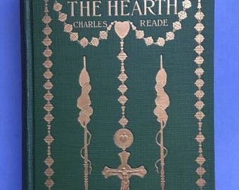 The Cloister and the Hearth, Charles Reade, A Romance, Lovely Cover, Gold on Green, Hardcover