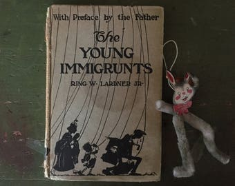 The Young Immigrunts, Ring W. Lardner Jr., Hardcover, Hard to Find, Scarce 1920 First Edition,