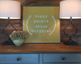 Happy people shine brighter | home decor | inspirational | happy | mustard | sign | handmade | shower baby birthday christmas gift