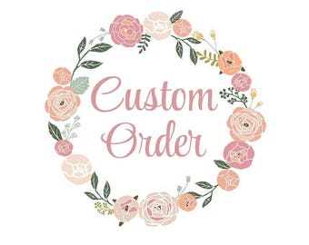 Custom Order for Jade -- Please do not order if you are not the intended recipient!