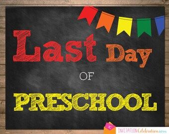 Last Day of Preschool - School Sign Poster - Chalkboard - 8.5 x 11 - INSTANT DOWNLOAD