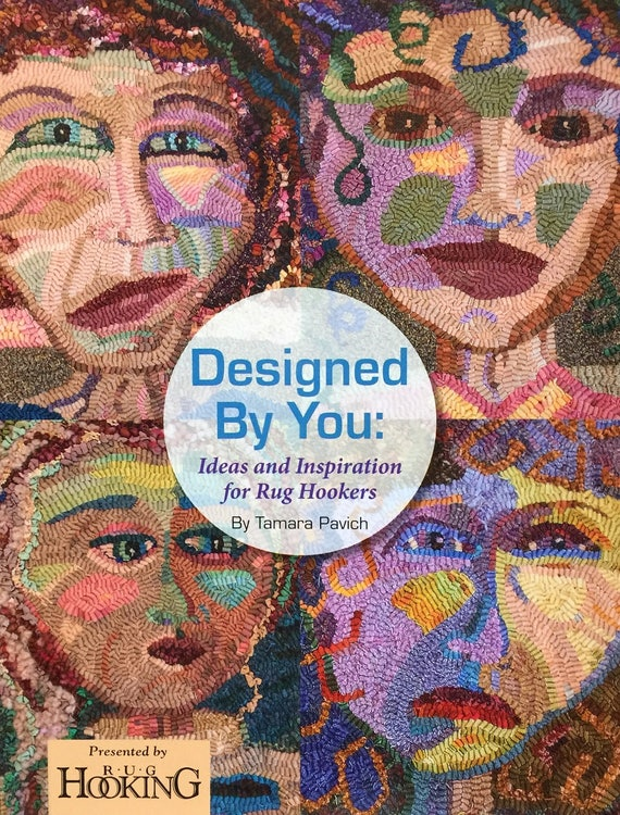 Rug Hooking Book, Designed by You: Ideas and Inspiration for Rug Hookers S112