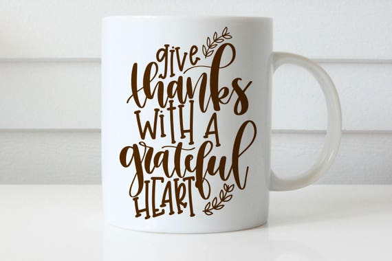 thanksgiving mug give thanks mug give thanks with a grateful heart mug thanksgiving coffee mug coffee cup