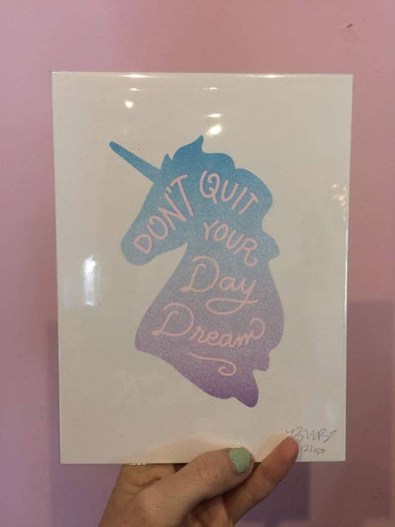 Little Arrow Don't Quit Your Daydream Print