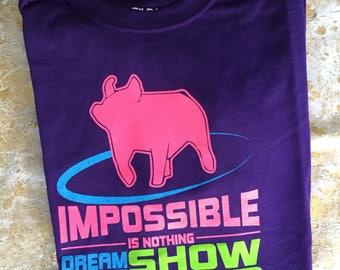 Dream Big Show Hard Show Pig Shirt - Purple