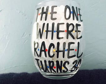 Pick your own name F•R•I•E•N•D•S wine glass- The one where someone turns 30- 30th birthday gift-Friends MShow gifts wine glass birthday