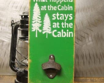 What happens at the Cabin Bottle opener