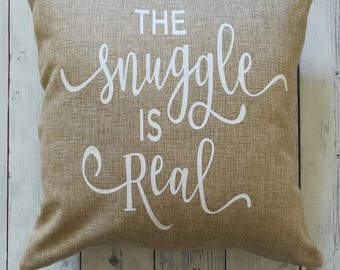 18X18 pillow cover- the snuggle is real