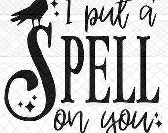 I Put a Spell on You SVG, PNG, and STUDIO3 Cut Files for Silhouette Cameo/Portrait and Cricut Explore DIY Craft Cutters