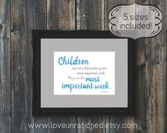 Printable Quote - C.S. Lewis quote, Children are the most important work, instant download, C S Lewis quote, C S Lewis, C S Lewis printable