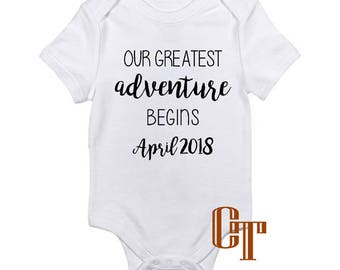 Our Greatest Adventure Begins Custom Pregnancy Announcement Reveal Onesie Due Date Baby Infant Newborn Gift Bodysuit Pregnant Photography
