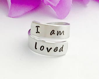 I am loved  - hand stamped ring - very sturdy ring - great gift - fun piece of jewelry - inspirational ring - love - never alone