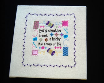 Arts and Craft Sayings: Being Creative is Not a Hobby It's a Way of Life