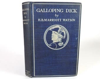 Galloping Dick by H. B. Marriott Watson first Edition