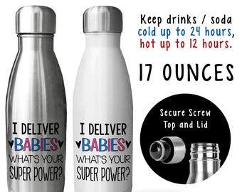 Soda Water Bottle - I Deliver Babies Whats Your Super Power 001, Obstetrician, OB, Midwife, Gift Idea, Stainless Steel Reusable Bottle