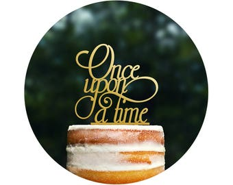 Once Upon A Time Cake Topper, Modern Wedding Cake Topper, Unique Wedding Cake Topper, Romantic Fairytale Topper, Elegant Script (T055)