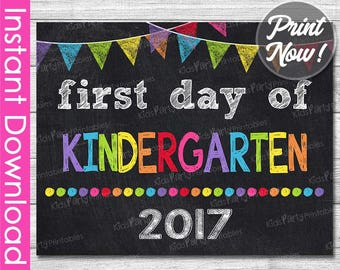 First Day of Kindergarten Sign INSTANT DOWNLOAD, 2017 1st Day of School Chalkboard Sign, Back to School Sign Printable Photo Prop Teacher
