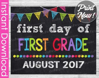 First Day of First Grade Sign INSTANT DOWNLOAD, August 2017 First Day of School Chalkboard Sign, 1st First Day of First Grade Sign Printable