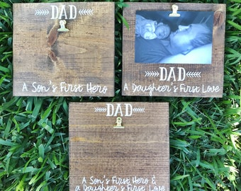 Dad A Sons First Hero / A Daughters First Love/ Happy Fathers Day/ Rustic Stained Picture Frame Dad Gift