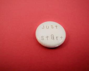 "Just Start 1"" Badge/Button/Pin"