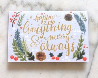 Happy Everything and Merry Always - Holiday Greeting Card