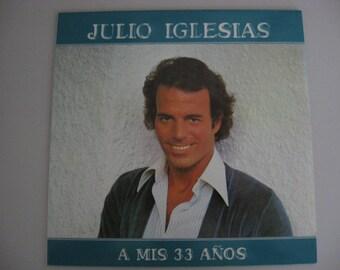 Spain Pressing - Julio Iglesias -  A Mis 33 Anos - Circa 1978
