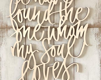 I have found the one whom my soul loves - Bible Verse Sign - Song of Solomon 3:4 - Wedding Backdrop Wooden Sign