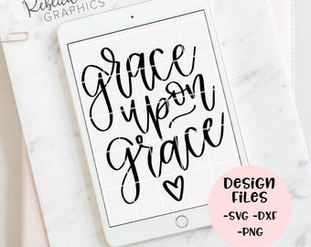 hand lettered grace upon grace SVG file   vinyl   DXF   PNG   cricut   silhouette   cut file  