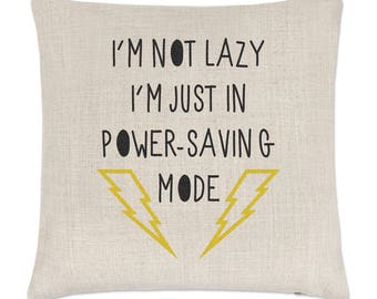I'm Not Lazy I'm Just In Power Saving Mode Linen Cushion Cover