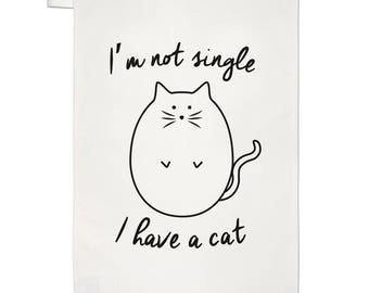 I'm Not Single I Have A Cat Tea Towel Dish Cloth