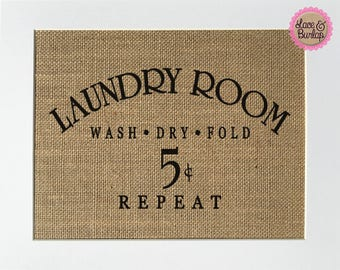 UNFRAMED Laundry Room Wash Dry Fold 5cents Repeat / Burlap Print Sign 5x7 8x10 / Rustic Vintage Home Decor Love House Sign Laundry Room Sign
