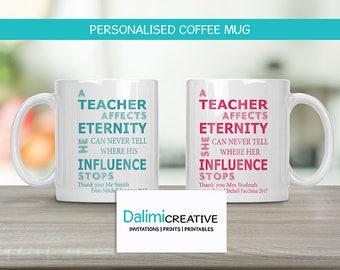 Teachers Mug - Teacher Appreciation Gift - End of Year Teachers Gift - Personalised Teachers Gift - A Teacher Affects Eternity!