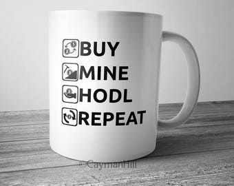 Bitcoin Mug Buy Mine Hodl Repeat Novelty Coffee Cup Crypto Currency Cryptocurrency Funny Coffee Mug