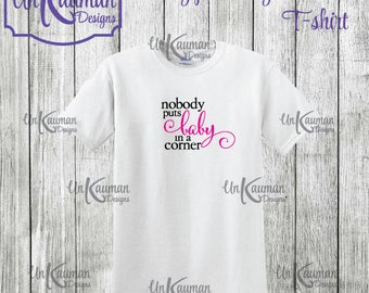 Nobody puts baby in a corner Toddler T-Shirt for girls