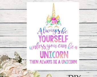 Unicorn Sign - Always be yourself unless you can be a Unicorn - Watercolors Gold Sparkle *****INSTANT DOWNLOAD****(Unicorn-SignUnicorn9)