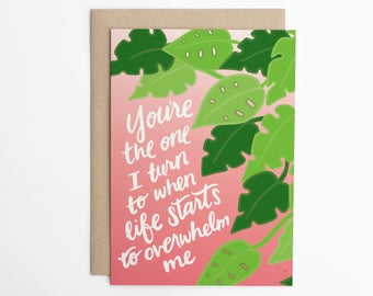 Friendship Card - You're The one I Turn To When Life Starts To Overwhelm me, Best Friend Card, Card for Friend, Friend Card/C-325