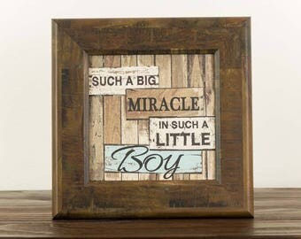Such A Big Miracle In Such A Little Boy Wood Framed Art Picture