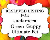 RESERVED LISTING for suelarocca Green Guppy Fish Ultimate Pet, Fish in a bag, vegan.