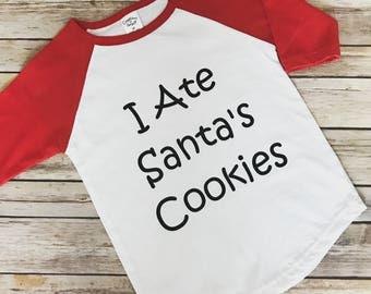 I Ate Santas Cookies Raglan; Christmas Raglan; Kids Christmas Shirt; Toddler Boy Toddler Girl Christmas Shirt